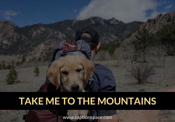 Mountain captions for Instagram - Caption Space