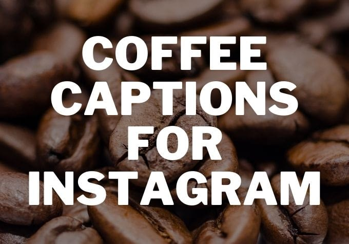 Coffee Captions for Instagram - Caption Space