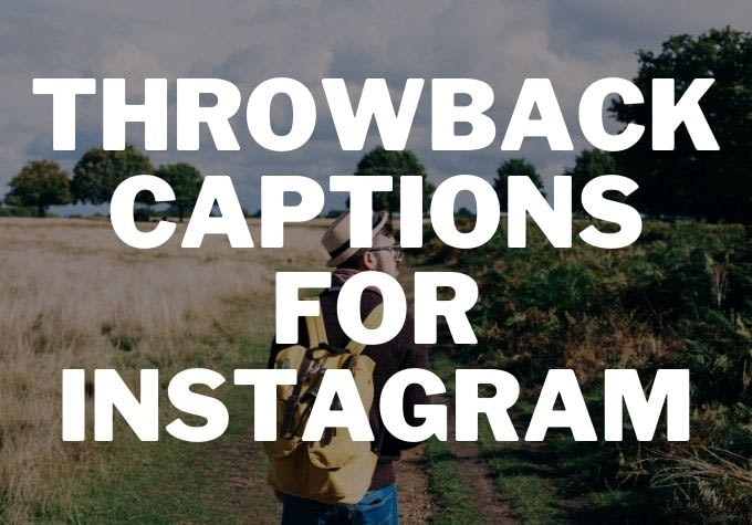 Throwback Captions for Instagram - Caption Space