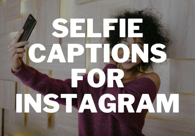 50 Best Selfie Captions for Instagram 2020