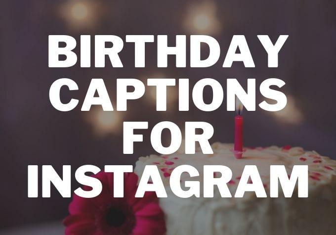 50+ Best Birthday Captions for Instagram 2020